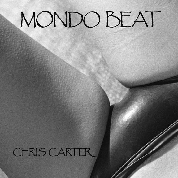 Chris Carter: Mondo Beat: Limited Edition Clear Vinyl