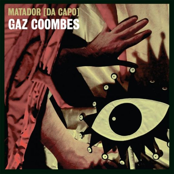 Gaz Coombes: Matador (Da Capo): Numbered Coloured Vinyl