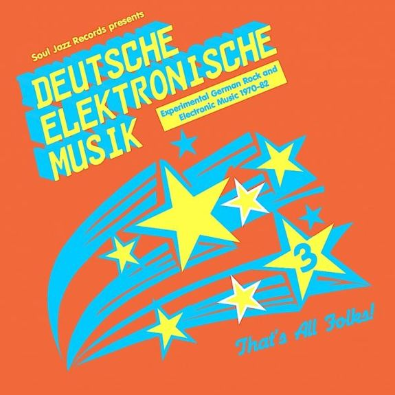 Soul Jazz Records Presents: Deutsche Elektronische Musik 3: Experimental German Rock And Electronic Music 1971-81