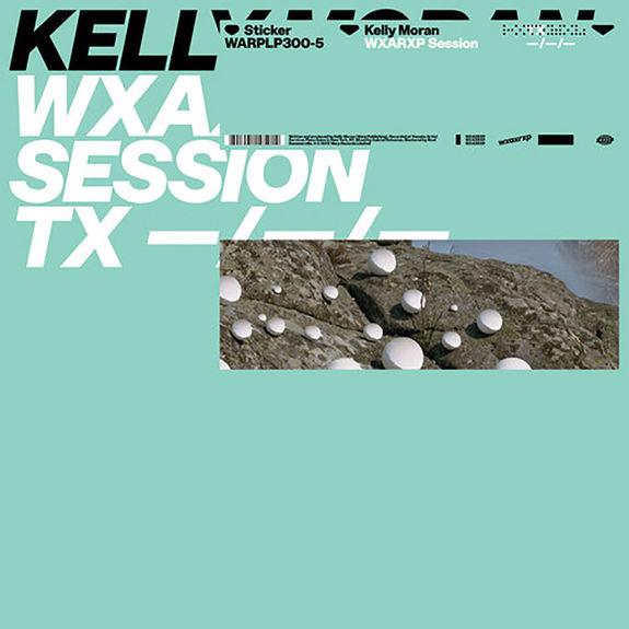 Kelly Moran: WXAXRXP Session