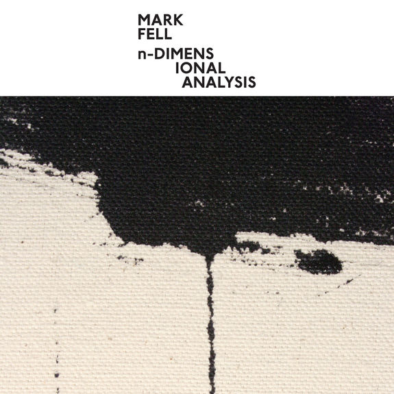 Mark Fell: Dimensional Analysis