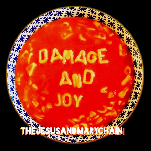The Jesus & Mary Chain: Damage and Joy
