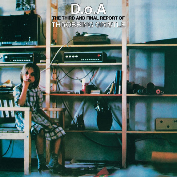 Throbbing Gristle: D.O.A. The Third And Final Report Of Throbbing Gristle: Limited Edition Transparent Green Vinyl