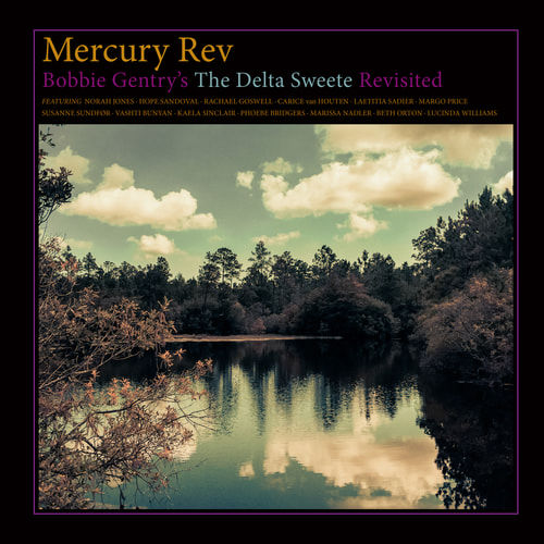 Mercury Rev: Bobbie Gentry's The Delta Sweete Revisited