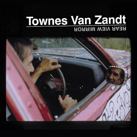 Townes Van Zandt: Rear View Mirror