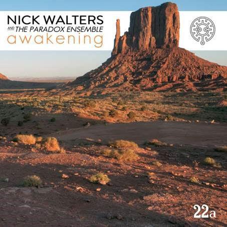 Nick Walters & The Paradox Ensemble: Awakening