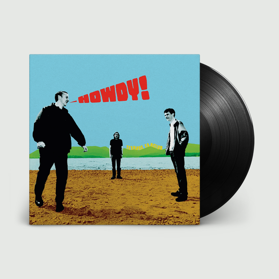Teenage Fanclub: Howdy!: 180gm Vinyl + Bonus 7