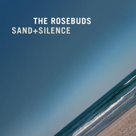 The Rosebuds: Sand + Silence