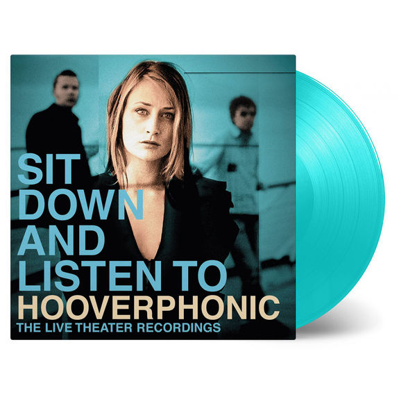 Hooverphonic: Sit Down And Listen To: Limited Edition Turquoise Vinyl