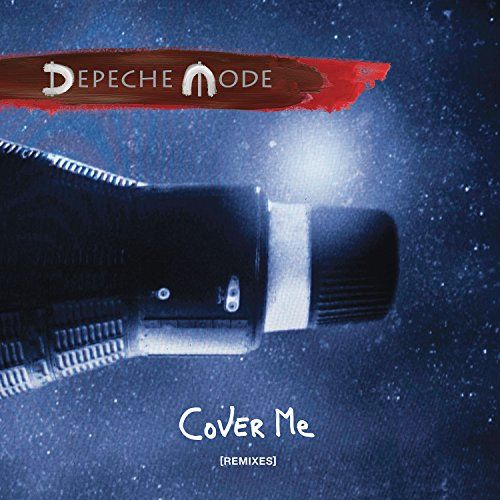 Depeche Mode: Cover Me [Remixes]