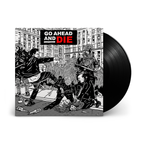 Go Ahead And Die: Go Ahead And Die: Limited Edition Gatefold Vinyl LP