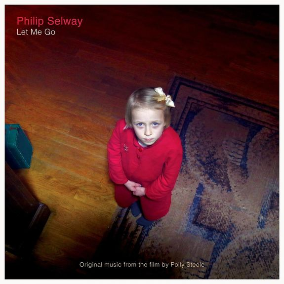 Philip Selway: Let Me Go OST