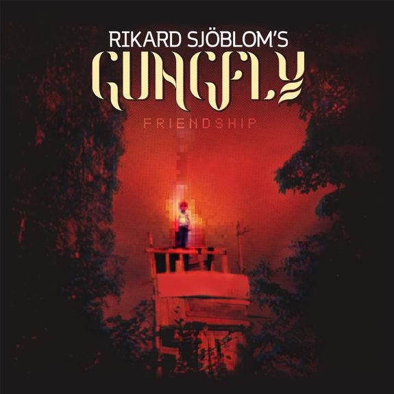 Rikard Sjöblom's Gungfly: Friendship