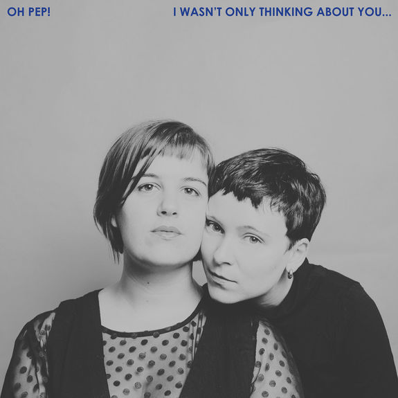 Oh Pep!: I Wasn't Only Thinking About You…