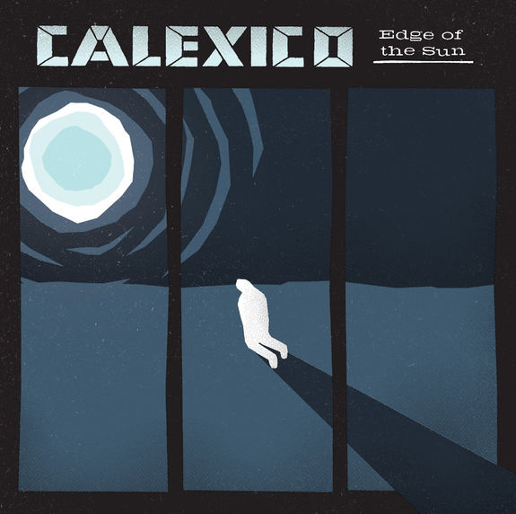 Calexico: Edge Of The Sun