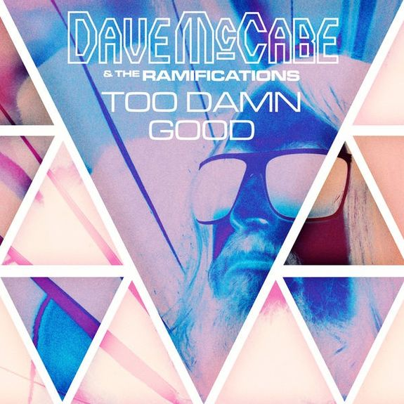 Dave McCabe & The Ramifications: Too Damn Good