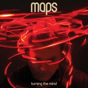Maps: Turning The Mind