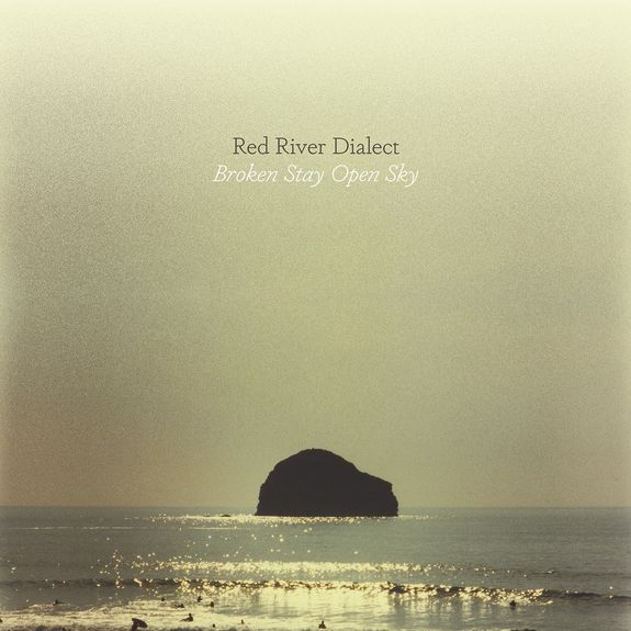 Red River Dialect: Broken Stay Open Sky