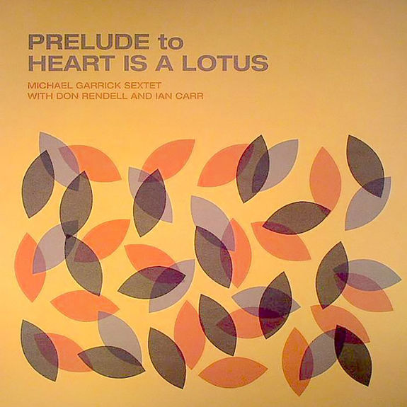 Michael Garrick Sextet with Don Rendell and Ian Carr: Prelude to Heart is a Lotus