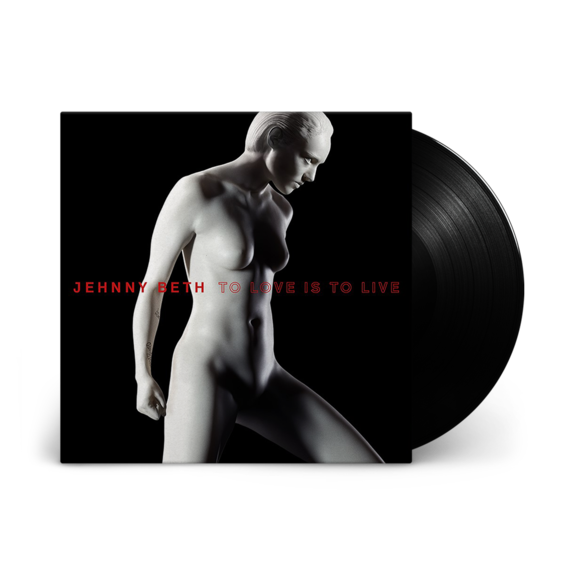 Jehnny Beth: TO LOVE IS TO LIVE: Vinyl LP + Signed Poster