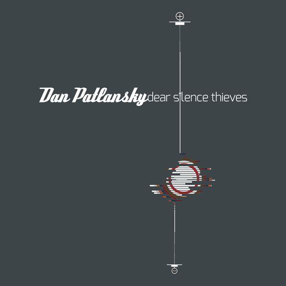 Dan Patlansky: Dear Silence Thieves