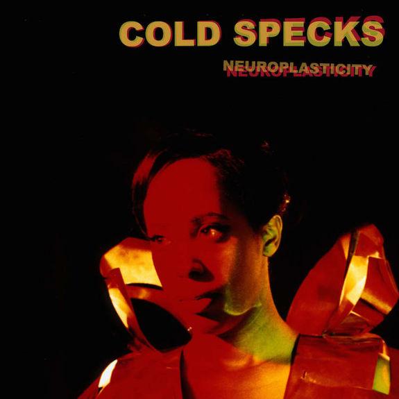 Cold Specks: Neuroplasticity