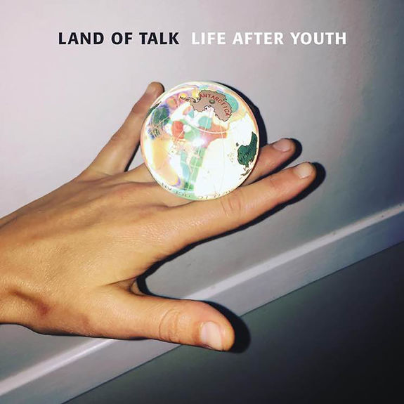 Land Of Talk: Life After Youth