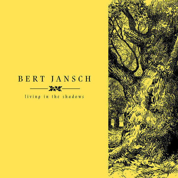 Bert Jansch: Living In The Shadows