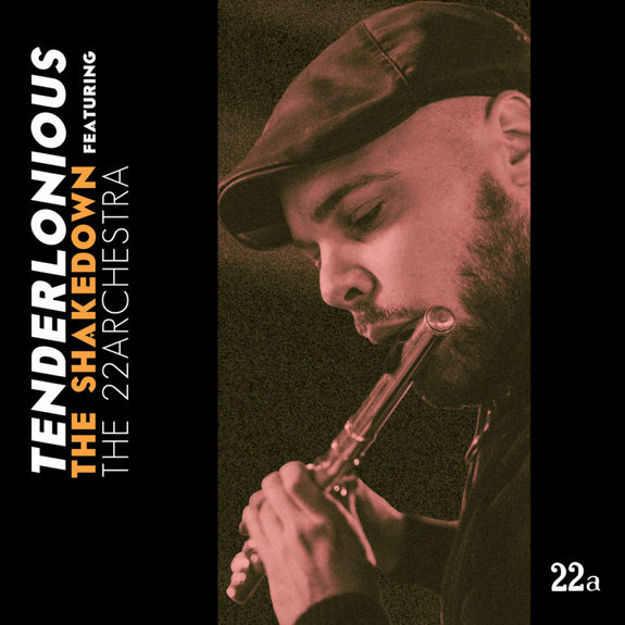 Tenderlonious: The Shakedown Feat the 22archestra
