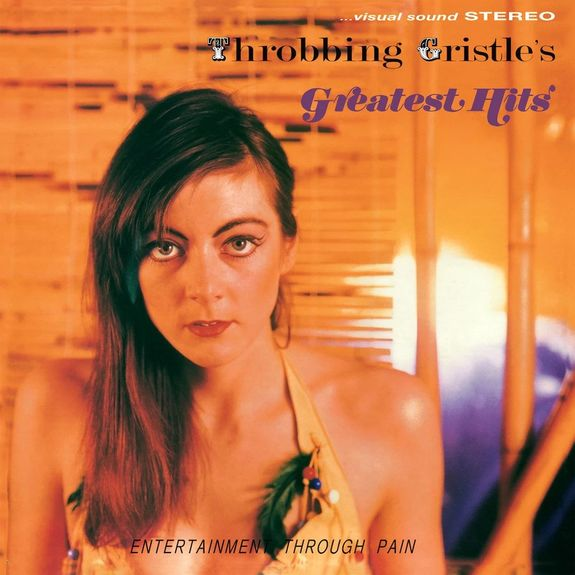 Throbbing Gristle: Throbbing Gristle's Greatest Hits: Limited Edition Transparent Orange Vinyl