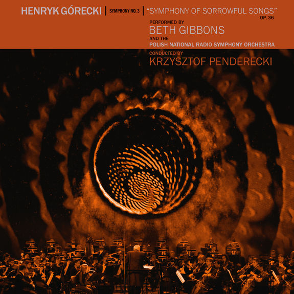 Beth Gibbons and the Polish National Radio Symphony Orchestra: Henryk Górecki: Symphony No. 3 (Symphony of Sorrowful Songs)