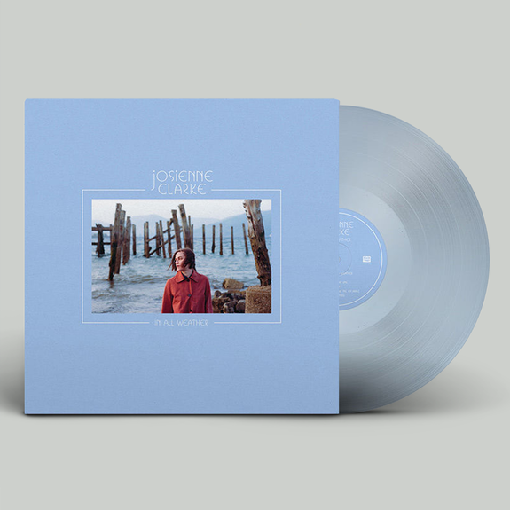 Josienne Clarke: In All Weather: Exclusive Signed Ultra-Clear Vinyl