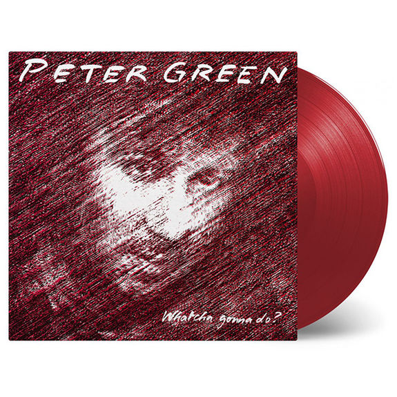 Peter Green: Whatcha Gonna Do? Limited Edition Coloured Vinyl