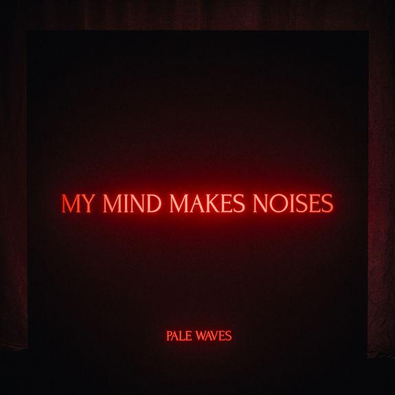 Pale Waves: My Mind Makes Noises LP
