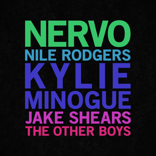 Nervo Feat. Kylie Minogue, Nile Rodgers & Jake Shears: The Other Boys