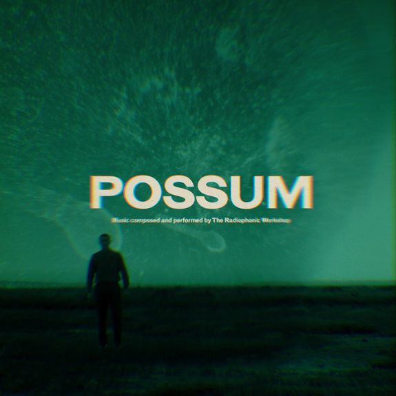 The Radiophonic Workshop: Possum OST