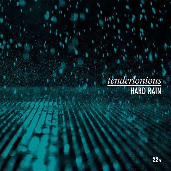 Tenderlonious: Hard Rain