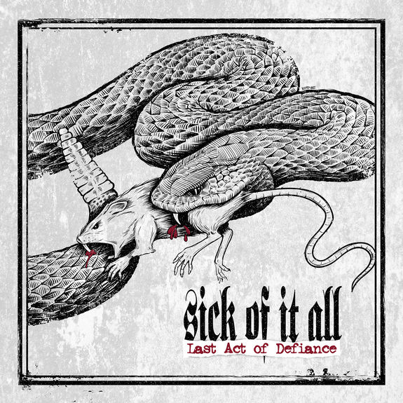 Sick Of It All: Last Act Of Defiance