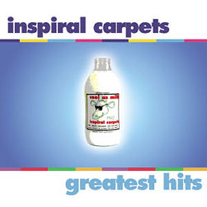 Inspiral Carpets: Greatest Hits