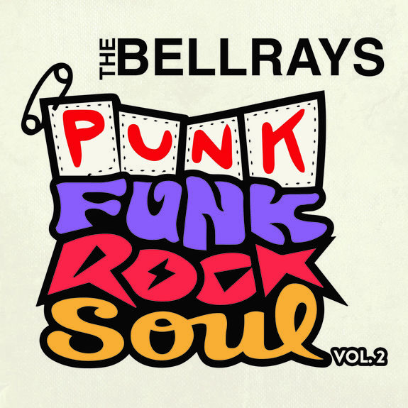 The BellRays: Punk Funk Rock Soul, Vol 2