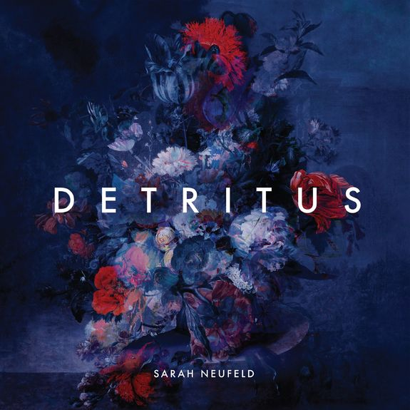 Sarah Neufeld: Detritus: CD