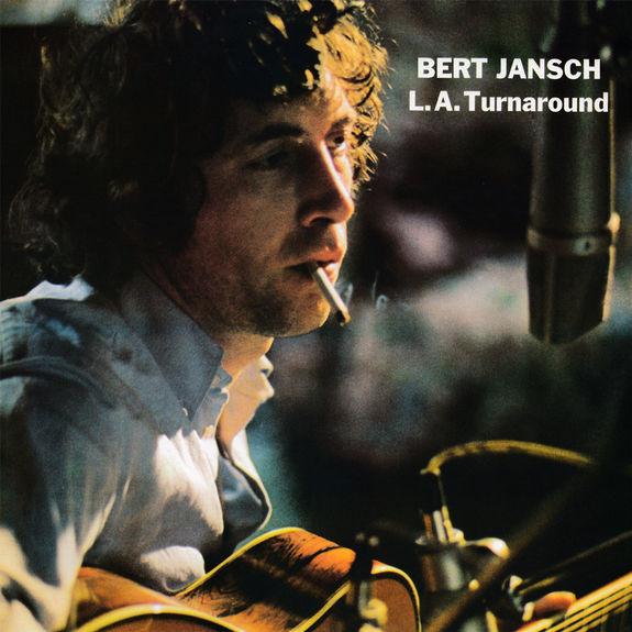 Bert Jansch: LA Turnaround