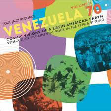 Various Artists: VENEZUELA 70 Vol.2 - Cosmic Visions Of A Latin American Earth: Venezuelan Rock In The 1970s & Beyond