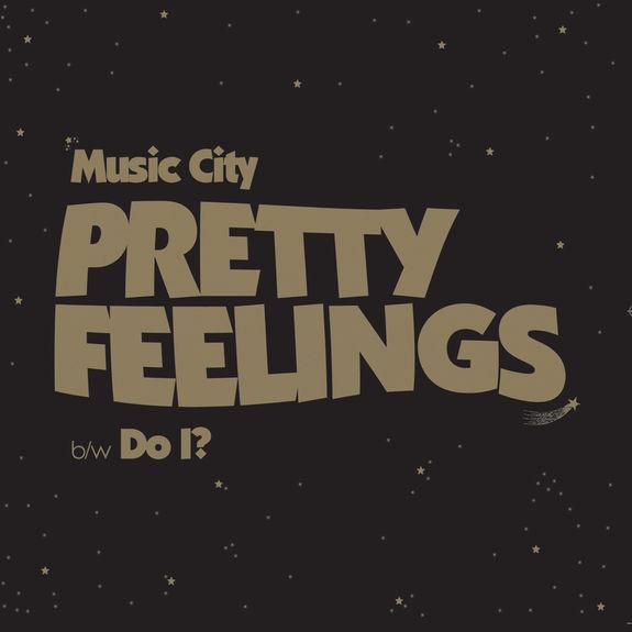 Music City: Pretty Feelings/ Do I