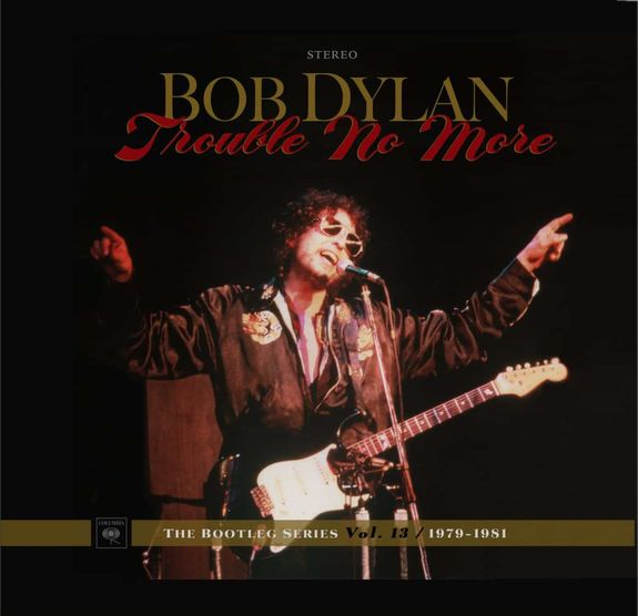 Bob Dylan: Trouble No More – Bootleg 13