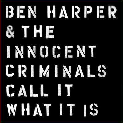Ben Harper & The Innocent Criminals: Call It What It Is