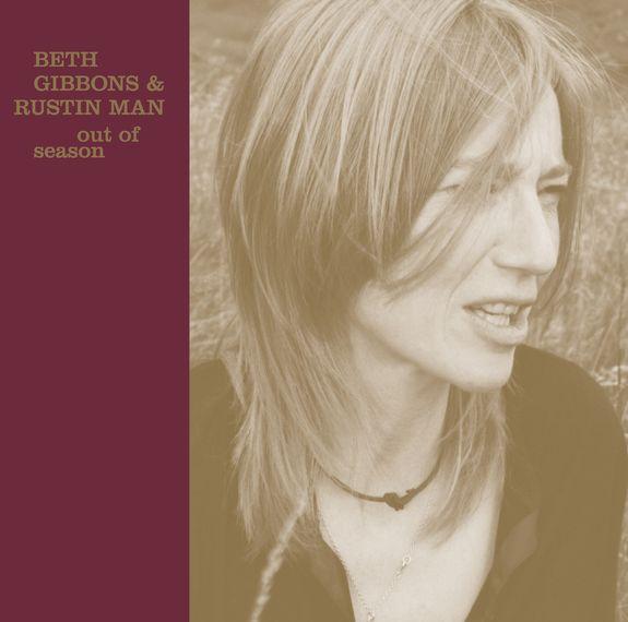 Beth Gibbons & Rustin Man: Out Of Season