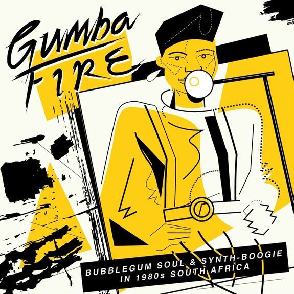 Various Artists: Gumba Fire: Bubblegum Soul & Synth Boogie In 1980s South Africa