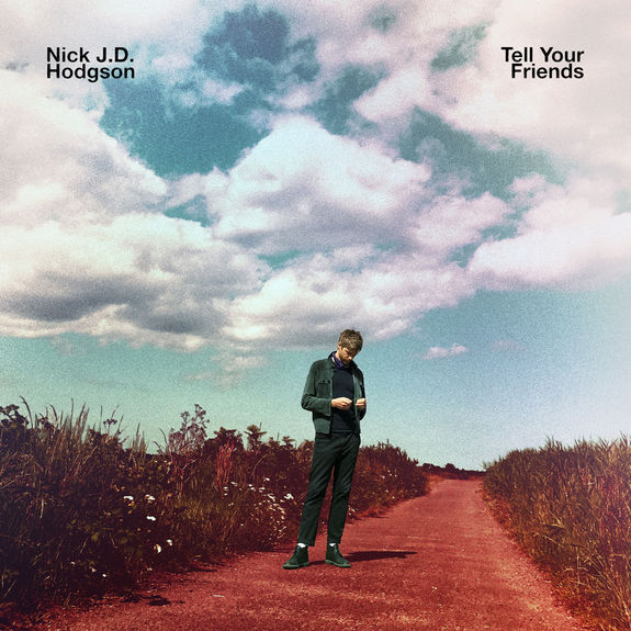 Nick J.D. Hodgson: Tell Your Friends: Signed
