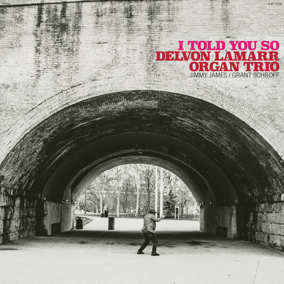 Delvon Lamarr Organ Trio : I Told You So